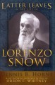 Latter Leaves in the Life of Lorenzo Snow: 5th President of the Church of Jesus Chrsit of Latter-day Saints (Hardcover Book) at Sears.com