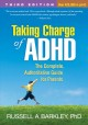 Taking Charge of ADHD: The Complete, Authoritative Guide for Parents (Hardcover Book) at Sears.com