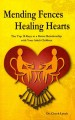 Mending Fences Healing Hearts: The Top 10 Keys To A Better Relationship With Your Adult Children (Paperback Book) at Sears.com