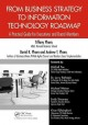 From Business Strategy to Information Technology Roadmap: A Practical Guide for Executives and Board Members (Hardcover Book) at Sears.com