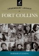 Legendary Locals of Fort Collins, Colorado (Paperback Book) at Sears.com