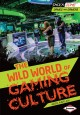 The Wild World of Gaming Culture (Library Book) at Sears.com