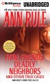 Fatal Friends, Deadly Neighbors: And Other True Cases (Compact Disc Book) at Sears.com