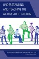 Understanding and Teaching the At-Risk Adult Student: Strategies to Improve Retention and Success (Hardcover Book) at Sears.com