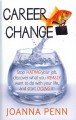 Career Change: Stop Hating Your Job, Discover What You Really Want to Do With Your Life, and Start Doing It! (Paperback Book) at Sears.com