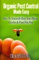 Organic Pest Control Made Easy: How to Naturally Keep Your Home, Garden & Food Pest Free (Paperback Book) at Sears.com