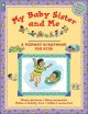 My Baby Sister and Me: A Memory Scrapbook for Kids (Paperback Book) at Sears.com