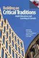 Building on Critical Traditions: Adult Education and Learning in Canada (Paperback Book) at Sears.com