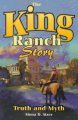 The King Ranch Story: Truth and Myth : A History of the Greatest Ranch in Texas (Paperback Book) at Sears.com