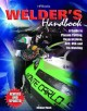 Welder's Handbook: A Guide to Plasma Cutting, Oxyacetylene, Arc, Mig and Tig Welding (Paperback Book) at Sears.com