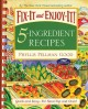 Fix-It and Enjoy-It! 5-Ingredient Recipes: Quick and Easy--for Stove-top and Oven! (Paperback Book) at Sears.com