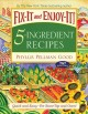 Fix-It and Enjoy-It! 5-Ingredient Recipes: Quick and Easy--for Stove-Top and Oven! (Hardcover Book) at Sears.com