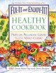 Fix-It and Enjoy-It Healthy Cookbook: 400 Great Stove-top and Oven Recipes (Paperback Book) at Sears.com