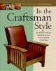 In the Craftsman Style: Building Furniture Inspired by the Arts & Crafts Tradition (Paperback Book) at Sears.com