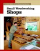 Small Woodworking Shops: The New Best of Fine Woodworking (Paperback Book) at Sears.com