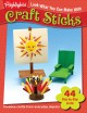 Look What You Can Make With Craft Sticks: Over 80 Pictured Crafts and Dozens of Other Ideas (Paperback Book) at Sears.com