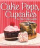 Cake Pops, Cupcakes & Other Petite Sweets: Sweet and Simple Recipes to Turn Your Kitchen into a Home Bake Shop (Paperback Book) at Sears.com