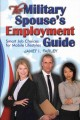 The Military Spouse's Employment Guide: Smart Job Choices for Mobile Lifestyles (Paperback Book) at Sears.com