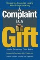 A Complaint Is a Gift: Recovering Customer Loyalty When Things Go Wrong (Paperback Book) at Sears.com