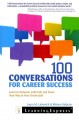 100 Conversations for Career Success: Learn to Network, Cold Call, and Tweet Your Way to Your Dream Job (Paperback Book) at Sears.com