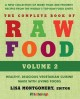 The Complete Book of Raw Food: Healthy, Delicious Vegetarian Cuisine Made With Living Foods: a New Collection of More Than 400 Favorite Recipes from the World's Top Raw Food Chefs (Paperback Book) at Sears.com