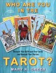 Who Are You in the Tarot?: Discover Your Birth and Year Cards and Uncover Your Destiny (Paperback Book) at Sears.com