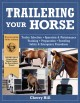 Trailering Your Horse: A Visual Guide to Safe Training and Traveling (Paperback Book) at Sears.com