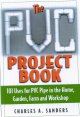 The Pvc Project Book: 101 Uses For Pvc Pipe In The Home, Garden, Farm And Workshop (Paperback Book) at Sears.com