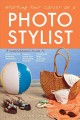 Starting Your Career As A Photo Stylist: A Comprehensive Guide to Photo Shoots, Marketing, Business, Fashion, Wardrobe, Off-Figure, Product, Prop, Room Sets, and Food Styling (Paperback Book) at Sears.com
