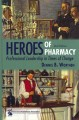 Heroes of Pharmacy: Professional Leadership in Times of Change (Hardcover Book) at Sears.com