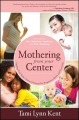Mothering from Your Center: Tapping Your Body's Natural Energy for Pregnancy, Birth, and Parenting (Paperback Book) at Sears.com
