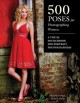 500 Poses for Photographing Women: A Visual Sourcebook for Portrait Photographers (Paperback Book) at Sears.com