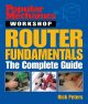 Popular Mechanics: Router Fundamentals : The Complete Guide (Paperback Book) at Sears.com