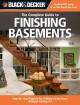 Black & Decker Complete Guide to Finishing Basements: Step-by-Step Projects for Adding Living Space Without Adding on (Paperback Book) at Sears.com