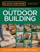 Black & Decker the Complete Photo Guide to Outdoor Building: From Arbors to Walkways: 150 DIY Projects (Paperback Book) at Sears.com