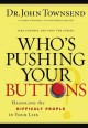 Who's Pushing Your Buttons?: Handling the Difficult People in Your Life (Hardcover Book) at Sears.com