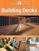 Building Decks: All the Information You Need to Design & Build Your Own Deck (Paperback Book) at Sears.com