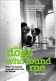 The Dogs Who Found Me: What I've Learned From Pets Who Were Left Behind (Paperback Book) at Sears.com