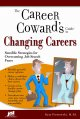 Career Coward's Guide to Changing Careers: Sensible Strategies for Overcoming Job Search Fears (Paperback Book) at Sears.com