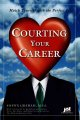 Courting Your Career: Match Yourself With the Perfect Job (Paperback Book) at Sears.com