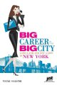 Big Career in the Big City: Land a Job and Get a Life in New York (Paperback Book) at Sears.com