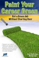 Paint Your Career Green: Get a Green Job Without Starting over (Paperback Book) at Sears.com