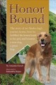 Honor Bound: The Story of an Alaska Dog?s Journey Home, How He Fulfilled His Honor-bond to His Girl, and Became a True Dog, a Great Dog. (Paperback Book) at Sears.com