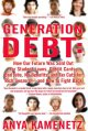 Generation Debt: How Our Future Was Sold Out for Student Loans, Credit Cards, Bad Jobs, No Benefits, and Tax Cuts for Rich Geezers--and How to Fight Back (Paperback Book) at Sears.com