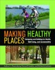 Making Healthy Places: Designing and Building for Health, Well-being, and Sustainability (Paperback Book) at Sears.com