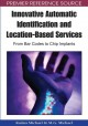 Innovative Automatic Identification and Location-Based Services: From Bar Codes to Chip Implants (Hardcover Book) at Sears.com