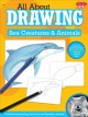 All About Drawing Sea Creatures & Animals (Paperback Book) at Sears.com
