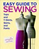 Easy Guide to Sewing Tops and T-Shirts, Skirts, and Pants (Hardcover Book) at Sears.com