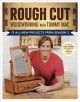 Rough Cut Woodworking With Tommy MAC: 13 All-New Projects from Season 2 (Paperback Book) at Sears.com