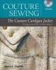 Couture Sewing: The Couture Cardigan Jacket: Sewing Secrets from a Chanel Collector (Paperback Book) at Sears.com